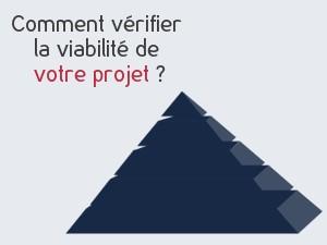 Comment vérifier la viabilité de votre projet ?