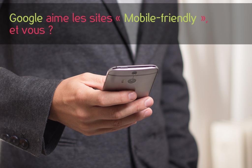 """Google référence mieux les sites """"Mobile-friendly"""""""