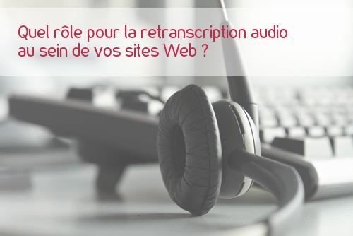 Quel rôle pour la retranscription audio au sein de votre site web ?